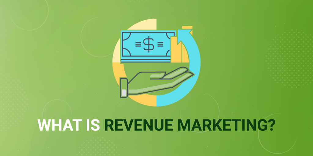 What is revenue marketing?