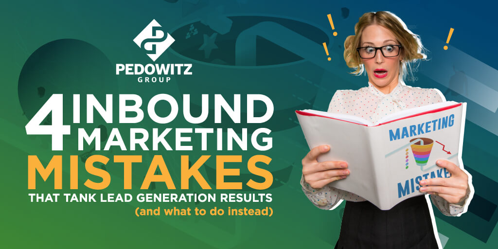 Read these four all-too-common inbound marketing mistakes and learn how to fix them!